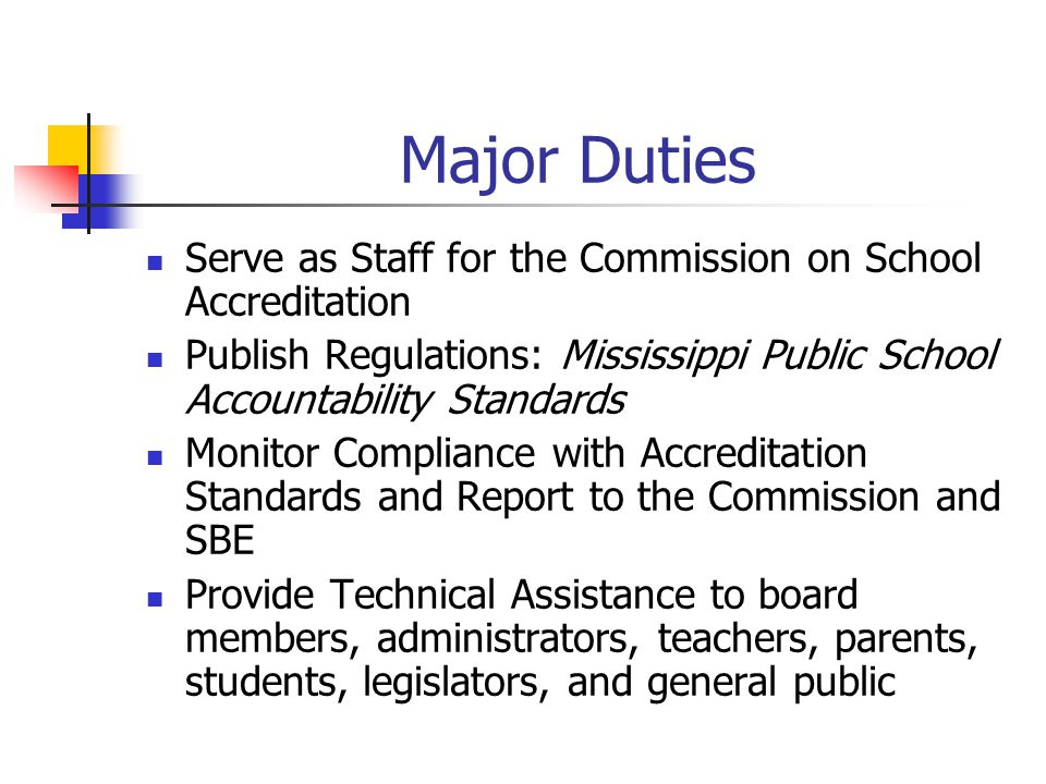 Major Duties Serve as Staff for the Commission on School Accreditation