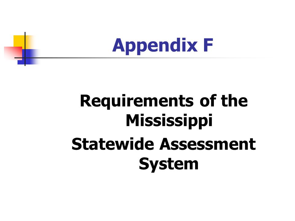 Requirements of the Mississippi Statewide Assessment System