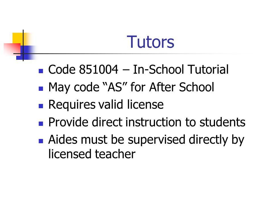 Tutors Code 851004 – In-School Tutorial May code AS for After School