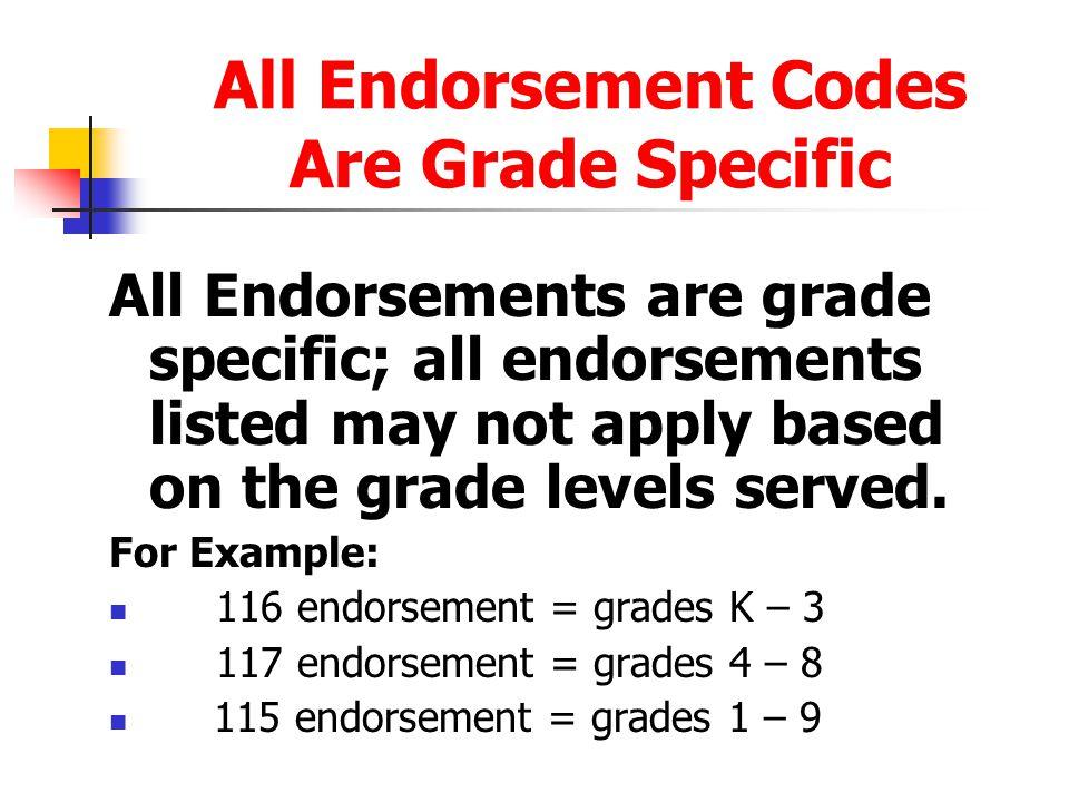 All Endorsement Codes Are Grade Specific