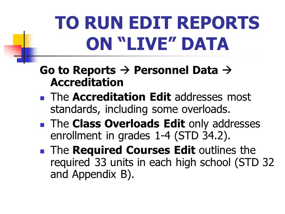 TO RUN EDIT REPORTS ON LIVE DATA