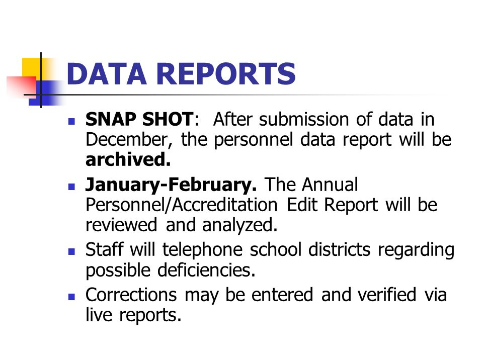DATA REPORTS SNAP SHOT: After submission of data in December, the personnel data report will be archived.