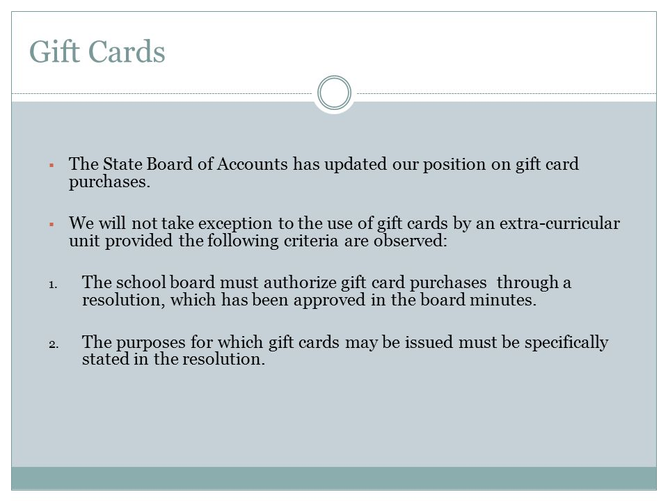 Gift Cards The State Board of Accounts has updated our position on gift card purchases.