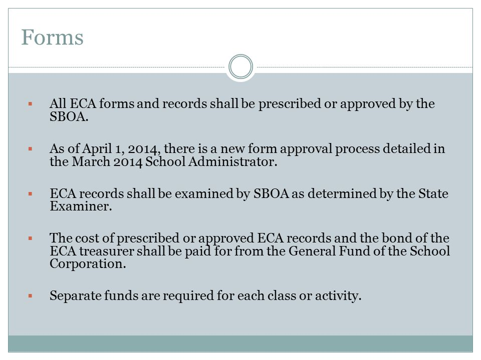 Forms All ECA forms and records shall be prescribed or approved by the SBOA.