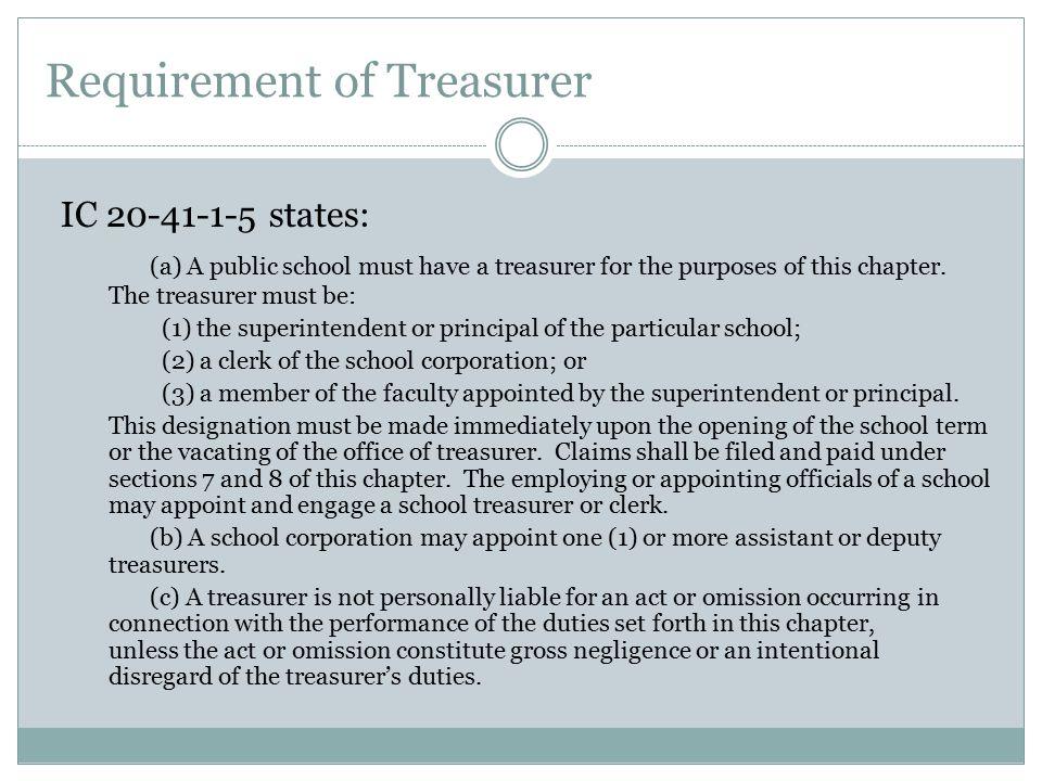 Requirement of Treasurer