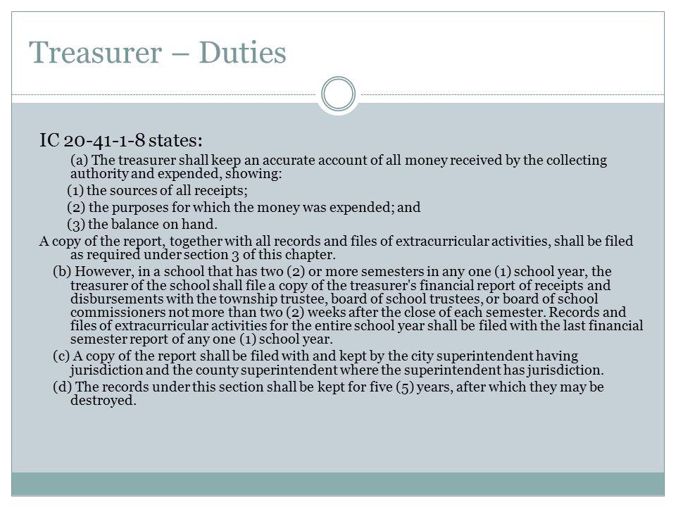 Treasurer – Duties IC 20-41-1-8 states: