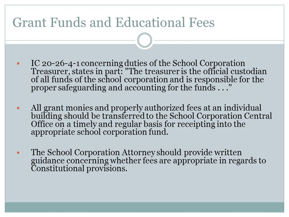 Grant Funds and Educational Fees