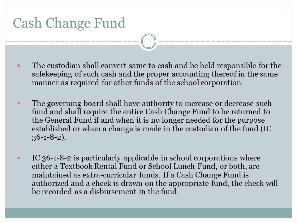 Cash Change Fund