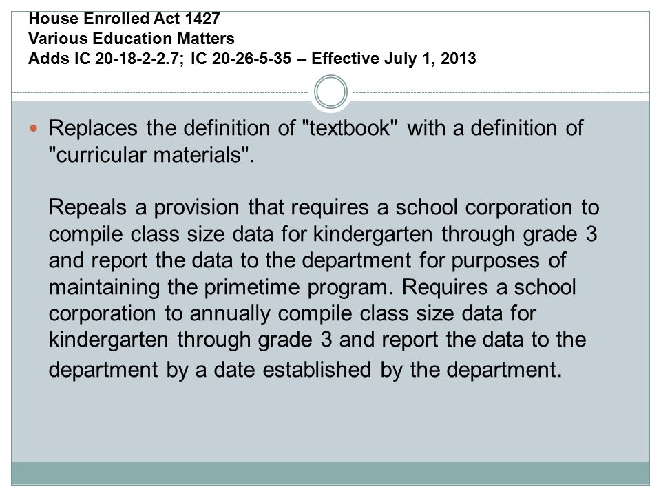 House Enrolled Act 1427 Various Education Matters Adds IC 20-18-2-2