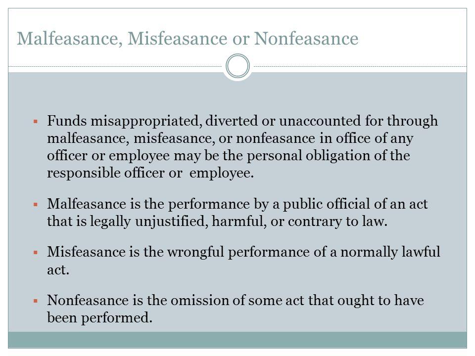 Malfeasance, Misfeasance or Nonfeasance