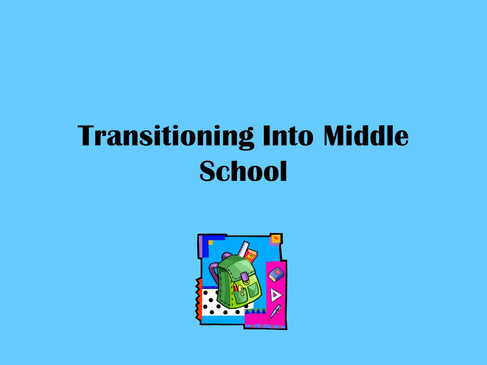 Transitioning Into Middle School
