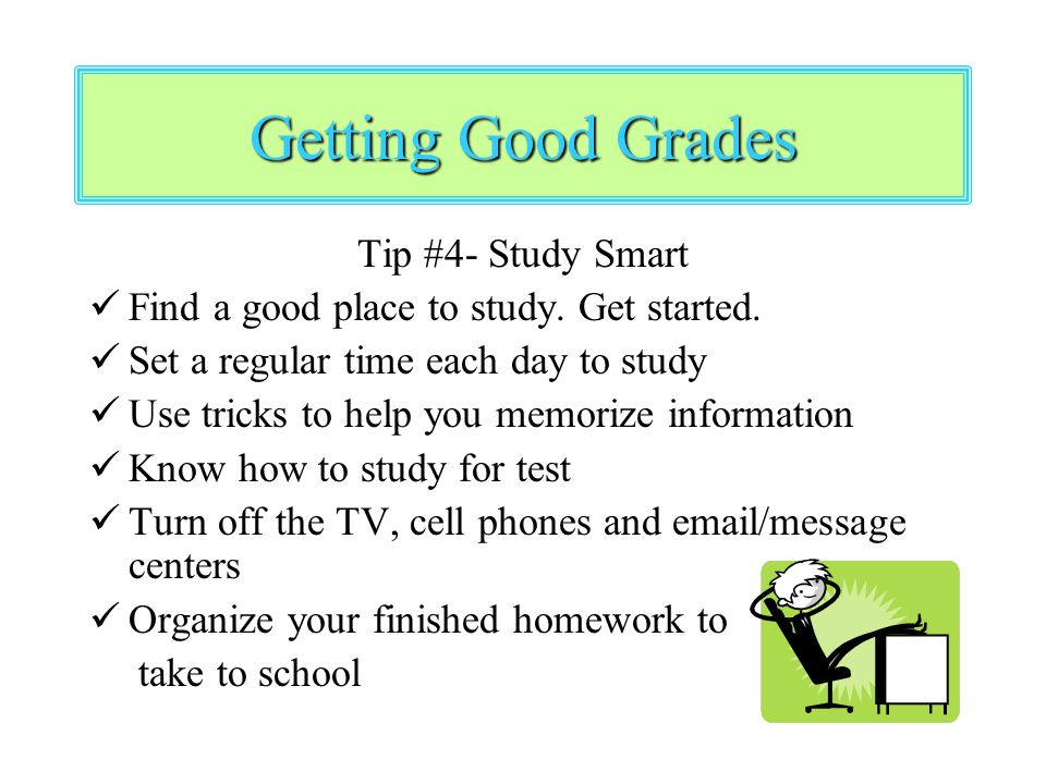 Getting Good Grades Tip #4- Study Smart