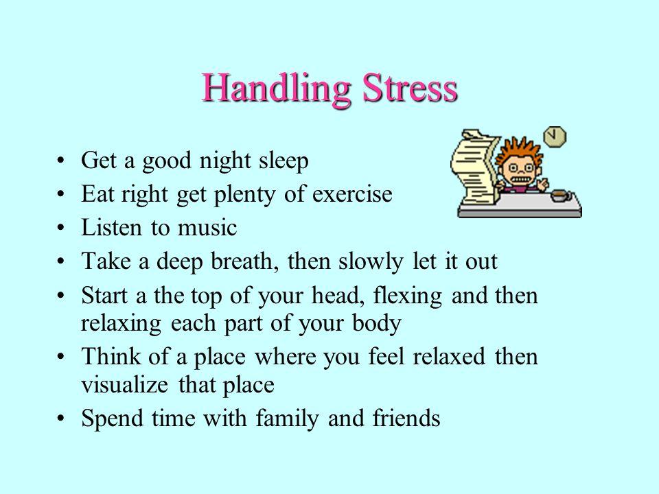 Handling Stress Get a good night sleep