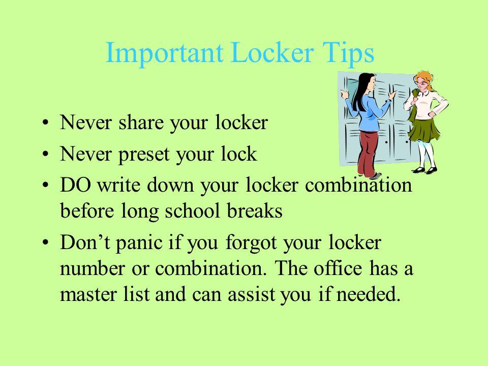 Important Locker Tips Never share your locker Never preset your lock