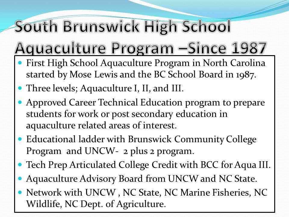South Brunswick High School Aquaculture Program –Since 1987