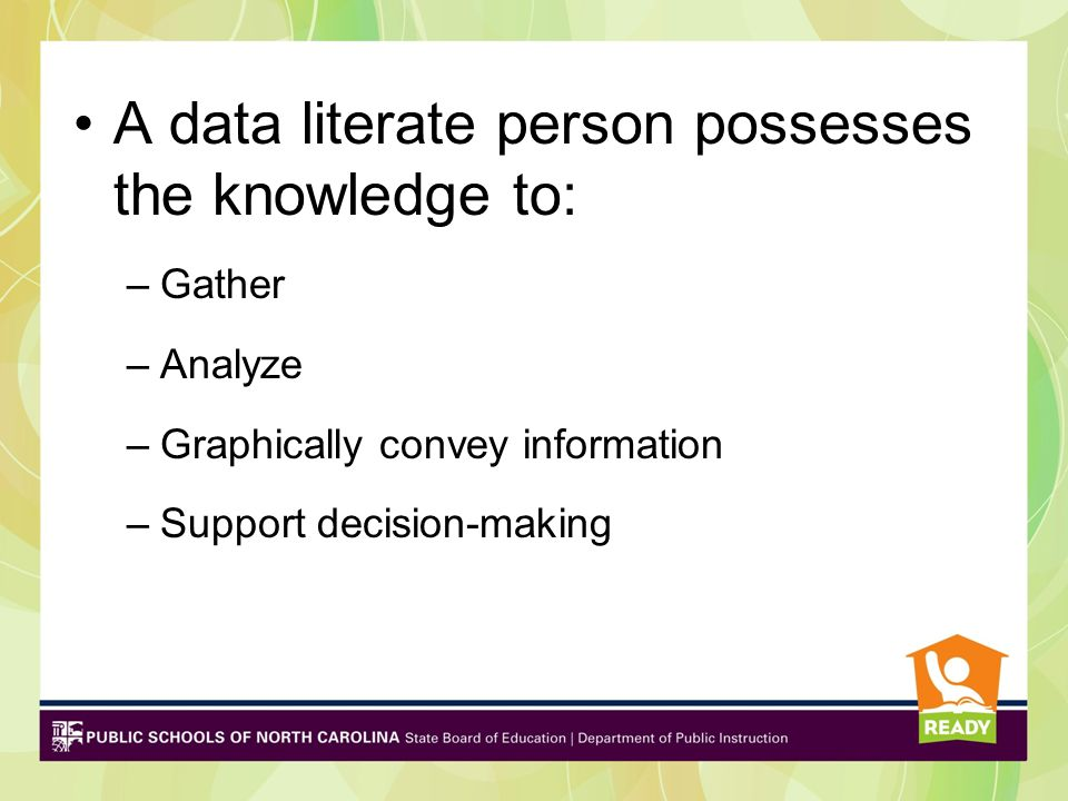 A data literate person possesses the knowledge to: