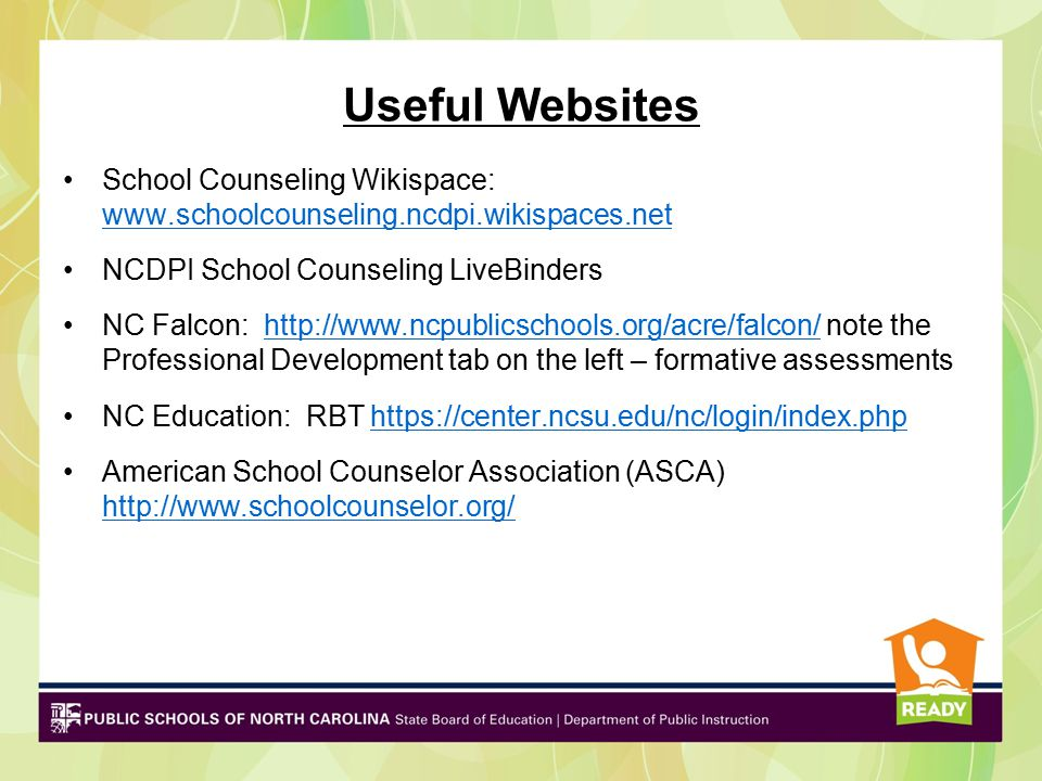 Useful Websites School Counseling Wikispace: www.schoolcounseling.ncdpi.wikispaces.net. NCDPI School Counseling LiveBinders.