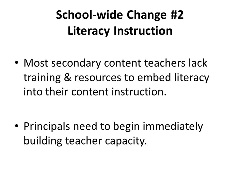 School-wide Change #2 Literacy Instruction
