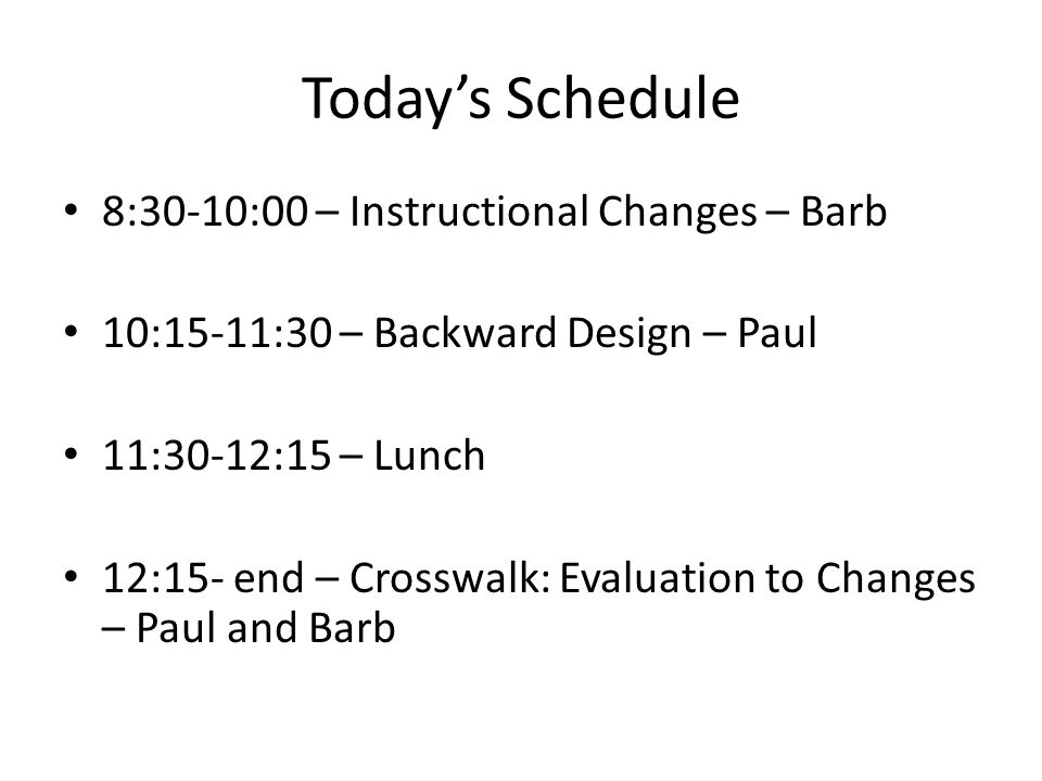 Today's Schedule 8:30-10:00 – Instructional Changes – Barb