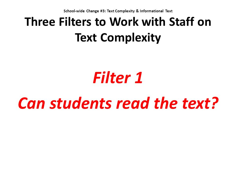 Filter 1 Can students read the text