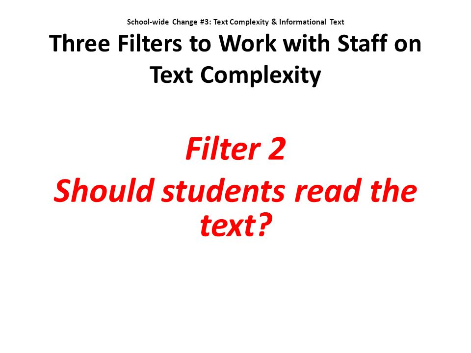 Filter 2 Should students read the text