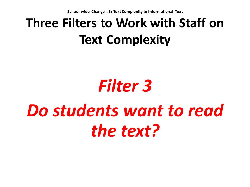 Filter 3 Do students want to read the text