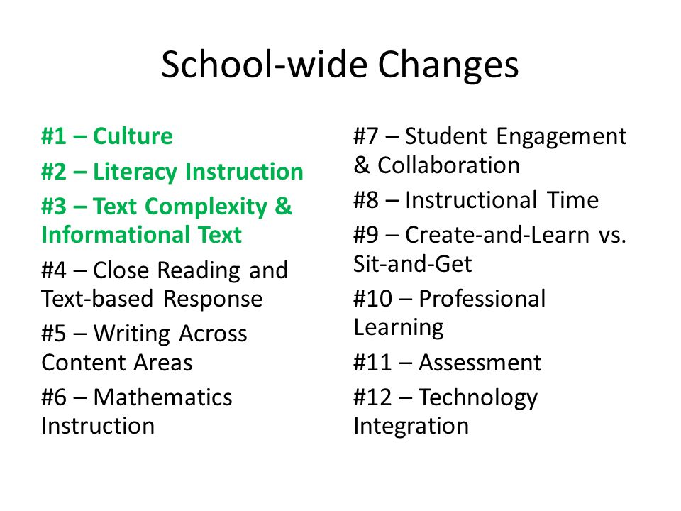School-wide Changes #1 – Culture #2 – Literacy Instruction