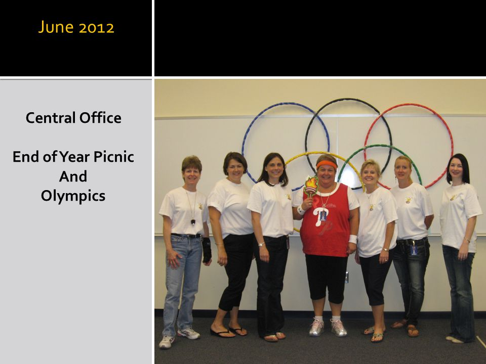 June 2012 Central Office End of Year Picnic And Olympics