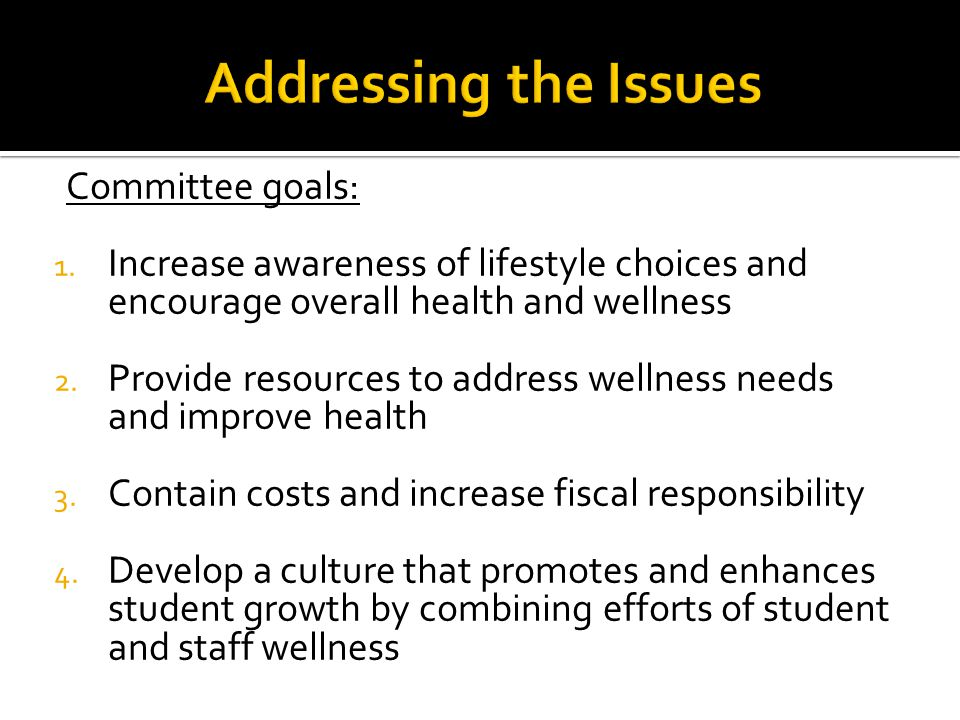Addressing the Issues Committee goals: