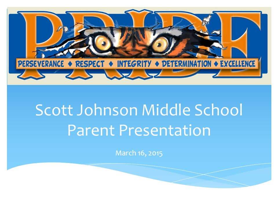 Scott Johnson Middle School Parent Presentation