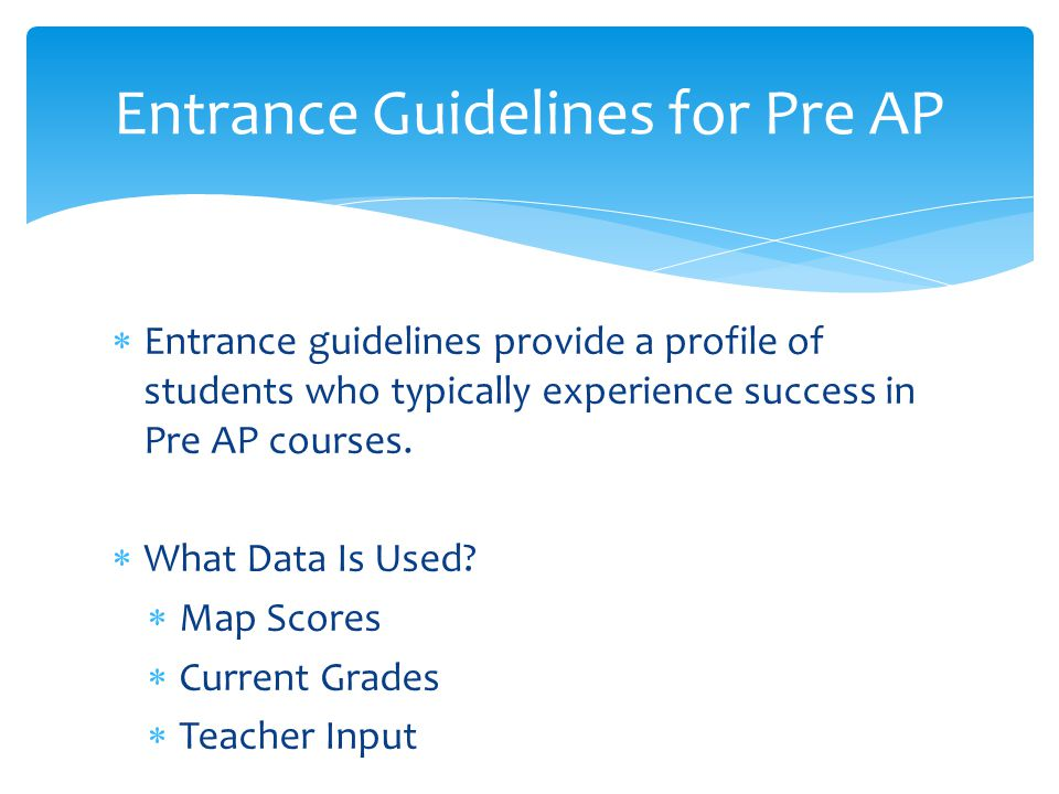 Entrance Guidelines for Pre AP