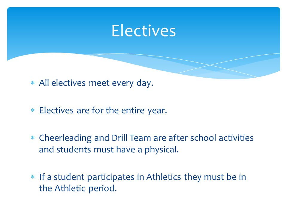 Electives All electives meet every day.