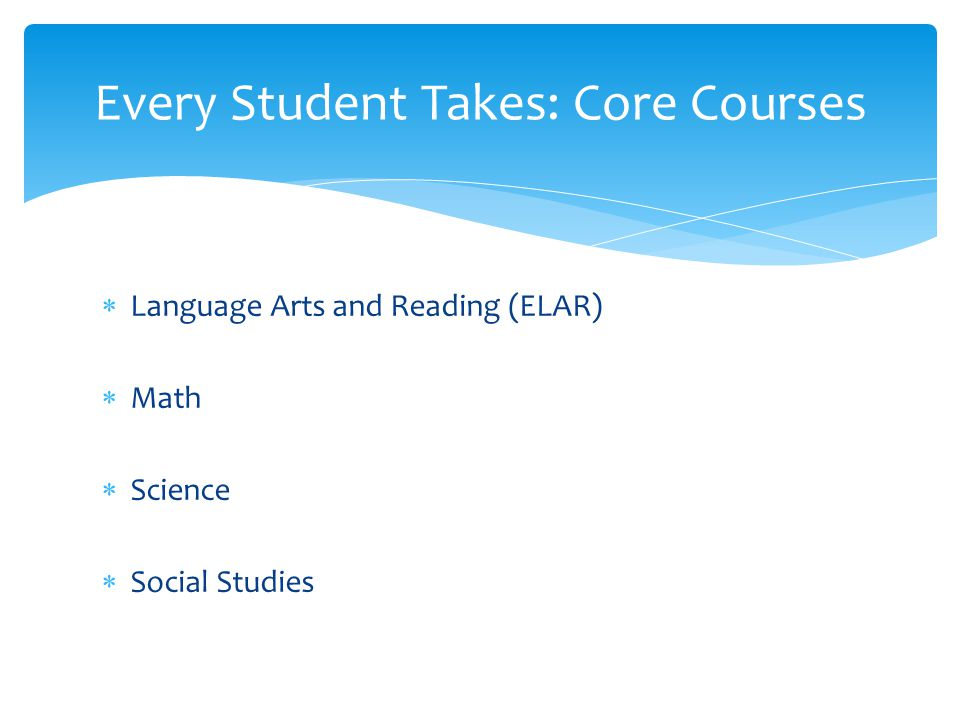 Every Student Takes: Core Courses