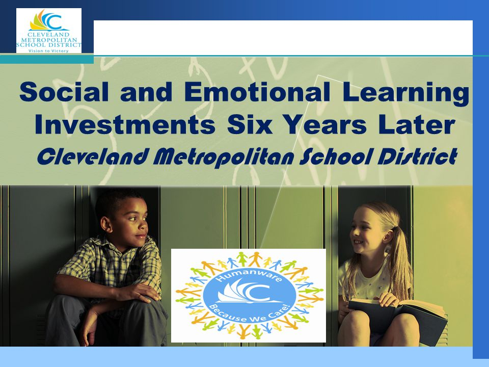 Social and Emotional Learning Investments Six Years Later Cleveland Metropolitan School District