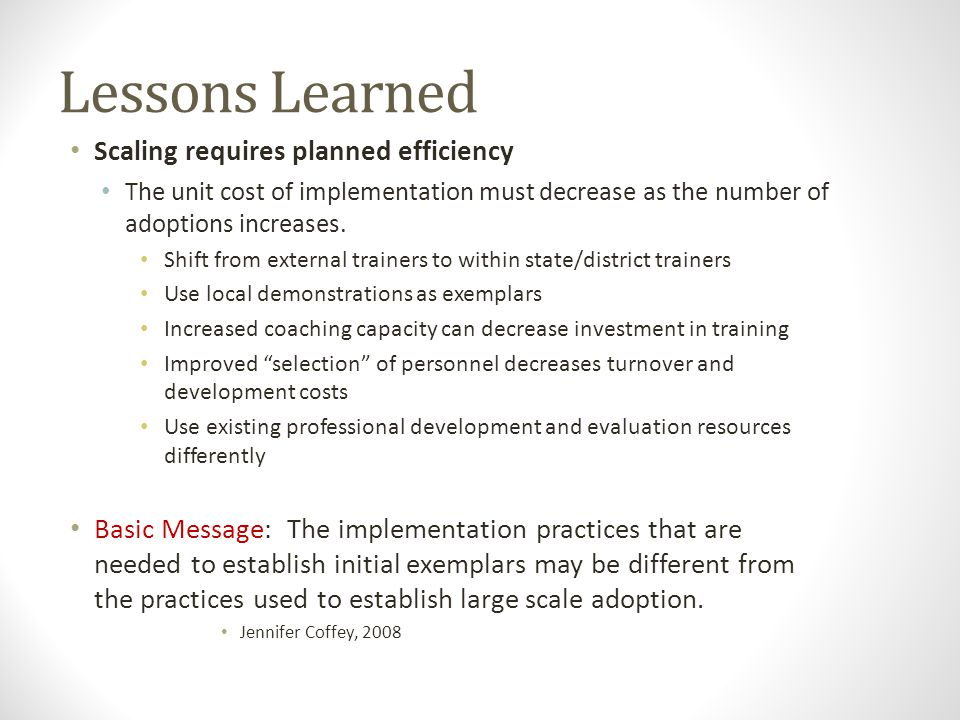 Lessons Learned Scaling requires planned efficiency