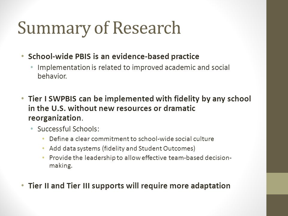 Summary of Research School-wide PBIS is an evidence-based practice