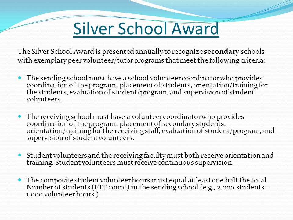 Silver School Award The Silver School Award is presented annually to recognize secondary schools.