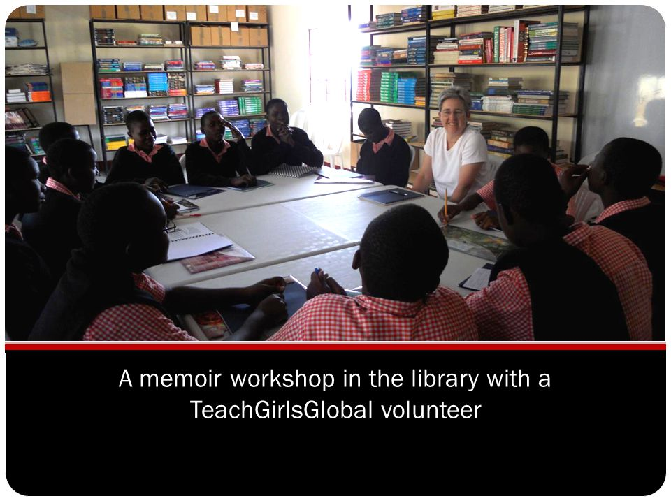 A memoir workshop in the library with a TeachGirlsGlobal volunteer
