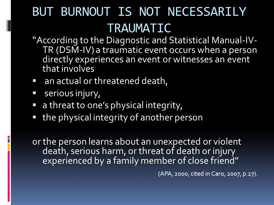 BUT BURNOUT IS NOT NECESSARILY TRAUMATIC