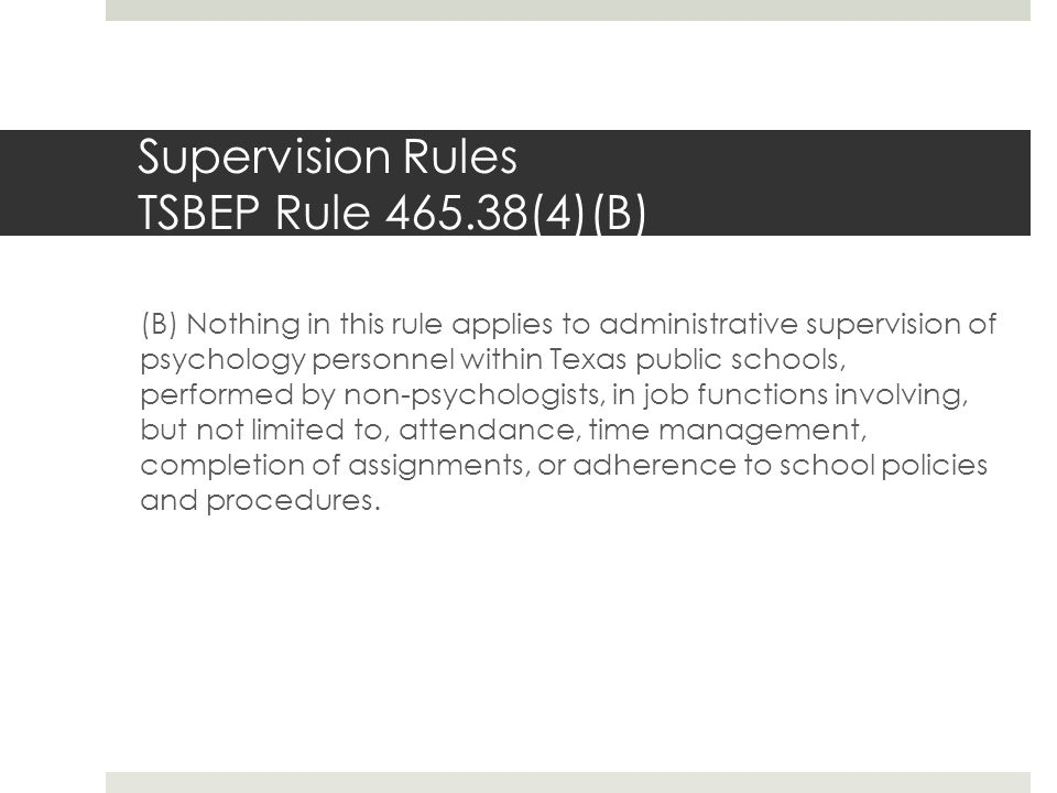 Supervision Rules TSBEP Rule 465.38(4)(B)