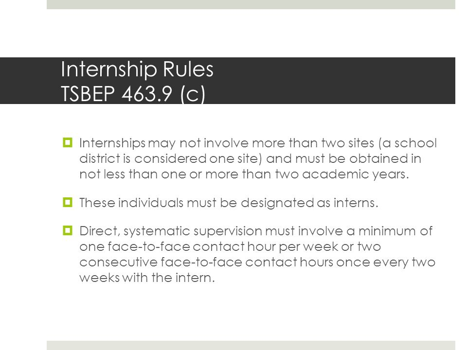 Internship Rules TSBEP 463.9 (c)