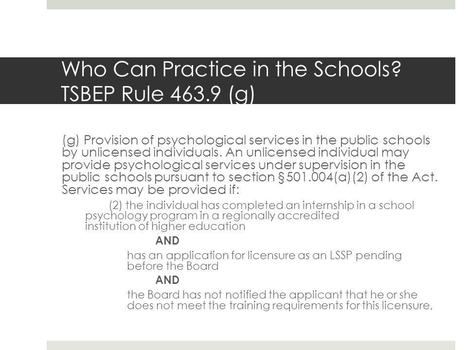 Who Can Practice in the Schools TSBEP Rule 463.9 (g)