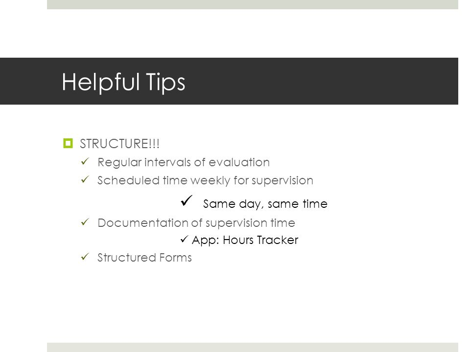 Helpful Tips Same day, same time STRUCTURE!!!