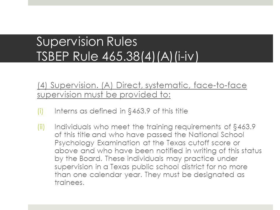 Supervision Rules TSBEP Rule 465.38(4)(A)(i-iv)