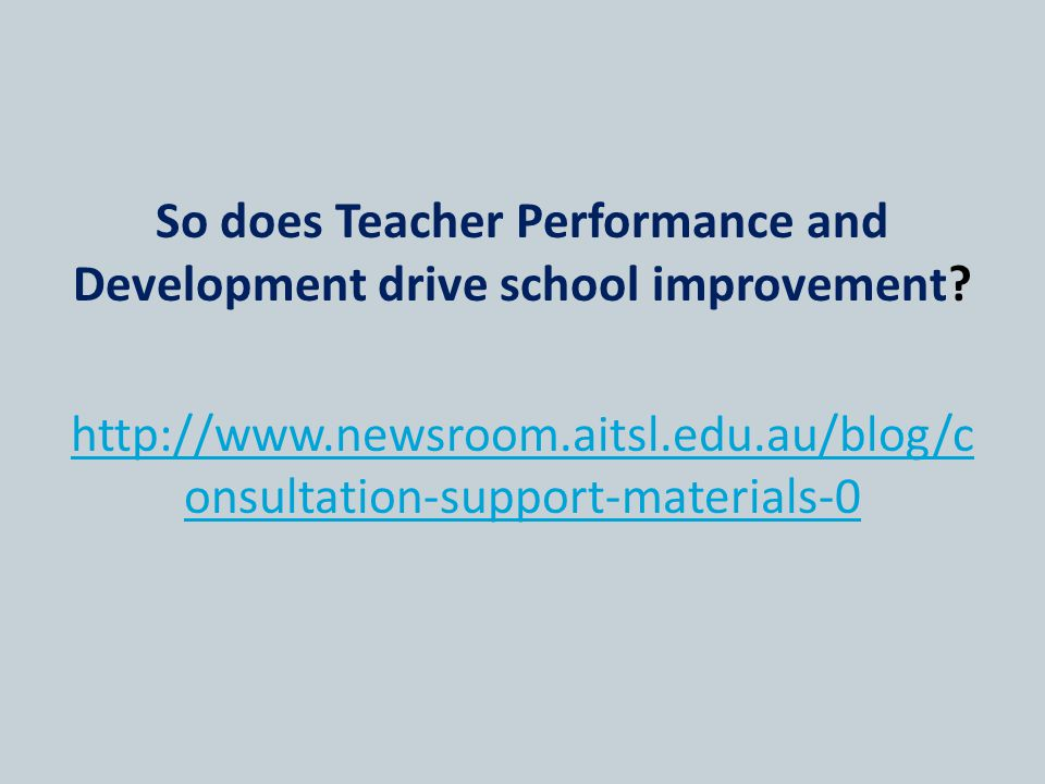 So does Teacher Performance and Development drive school improvement
