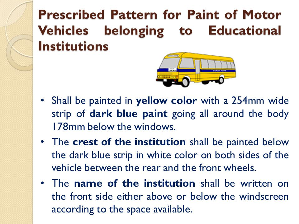 Prescribed Pattern for Paint of Motor Vehicles belonging to Educational Institutions