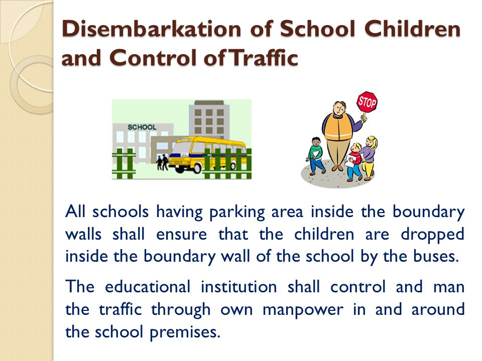 Disembarkation of School Children and Control of Traffic