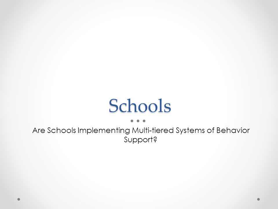 Are Schools Implementing Multi-tiered Systems of Behavior Support