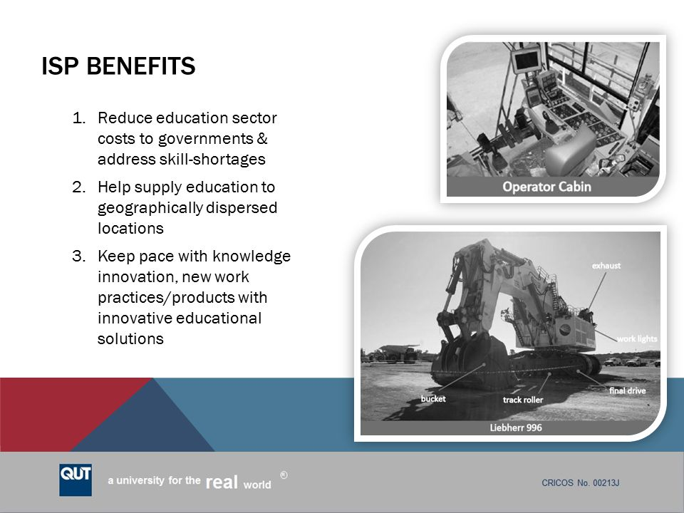 ISP Benefits Reduce education sector costs to governments & address skill-shortages. Help supply education to geographically dispersed locations.