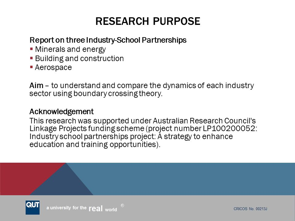 Research purpose Report on three Industry-School Partnerships